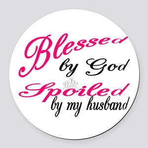 Blessed by God, Spoiled by My hus Round Car Magnet