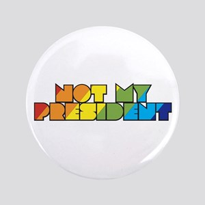 Not My President Rainbow Button