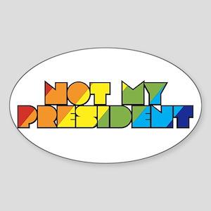 Not My President Rainbow Sticker (Oval)