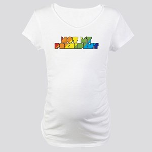Not My President Rainbow Maternity T-Shirt