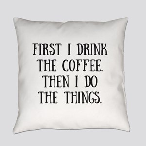 Coffee Then the Things Everyday Pillow