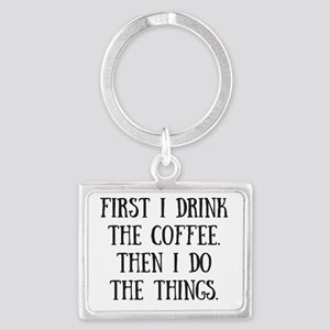 Coffee Then the Things Keychains