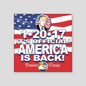 """America is Back Trump Inaug Square Sticker 3"""" x 3"""""""