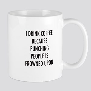 Coffee Because Punching is Frowned Upon Mugs