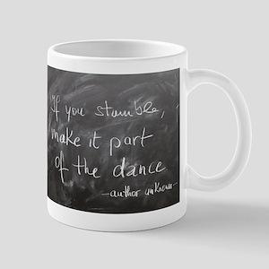 Stumble Made Part of Dance Mugs