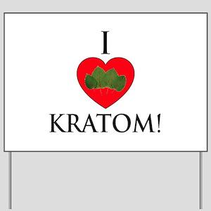 I Love Kratom! Yard Sign