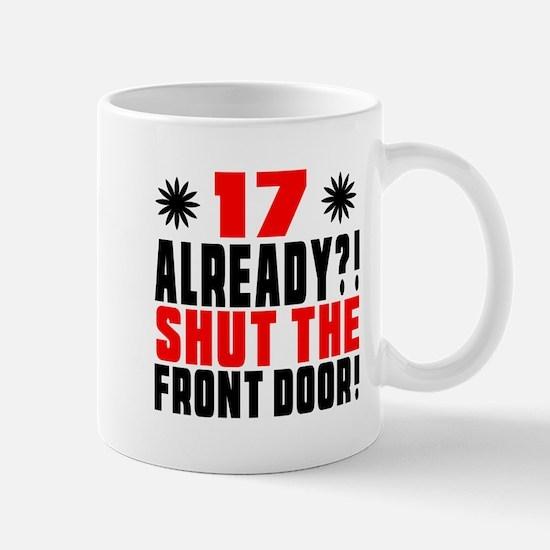 17 Already Shut The Front Door Mug