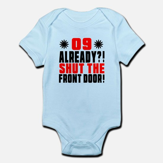 09 Already Shut The Front Door Infant Bodysuit