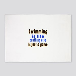 Swimming Is Life Anything Else Is J 5'x7'Area Rug