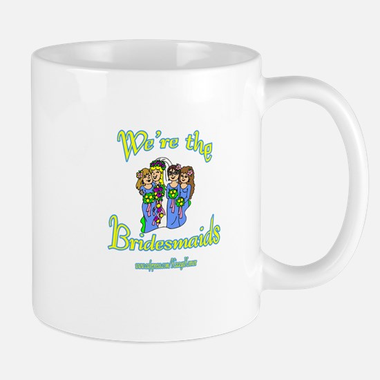 BRIDESMAIDS 1 Mug