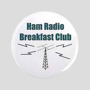 "Ham Radio Breakfast Club 3.5"" Button"