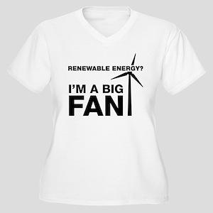 Renewable Energy? I'm A Big Fan Plus Size T-Shirt