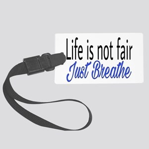 Life is not fair Large Luggage Tag
