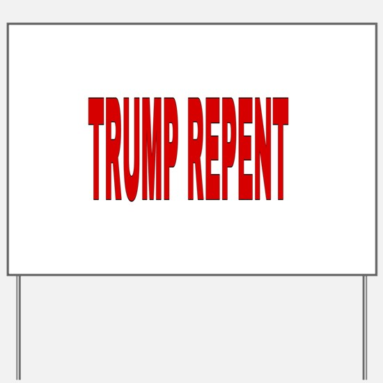 TRUMP REPENT Yard Sign