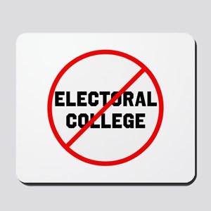 No electoral college Mousepad