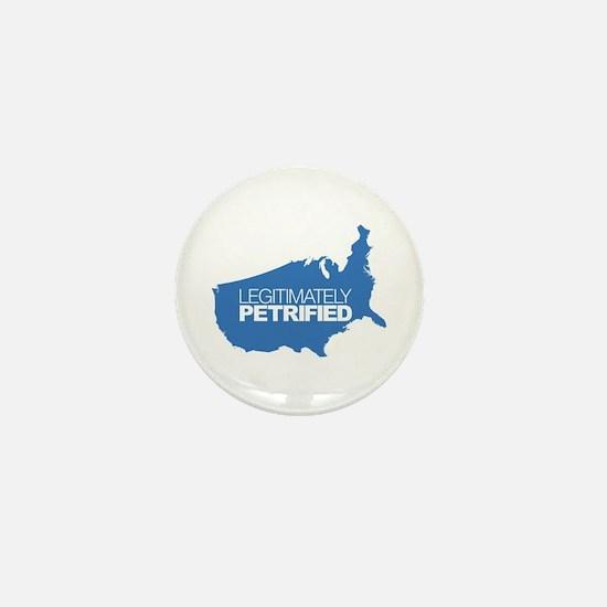 Legitimately Petrified Mini Button