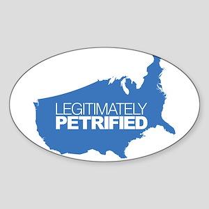 Legitimately Petrified Sticker (Oval)