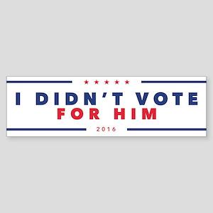 I didn't vote for Him bumper sticker Bumper Sticke