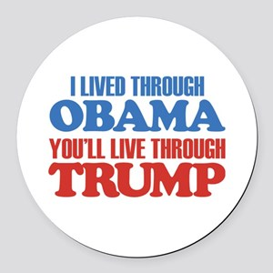 You'll Live Through Trump Round Car Magnet