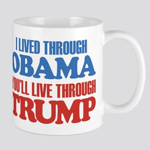 You'll Live Through Trump Mug