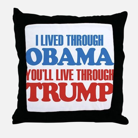 You'll Live Through Trump Throw Pillow