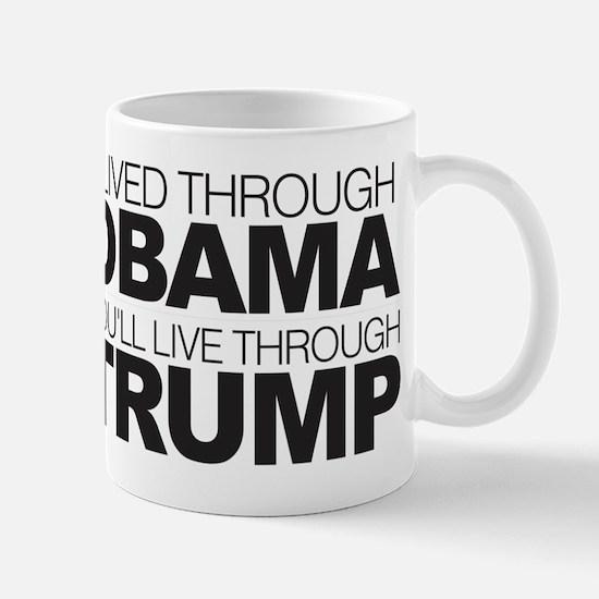You'll Live Through Trump Mug