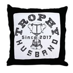 Trophy Husbad Since 2017 Throw Pillow