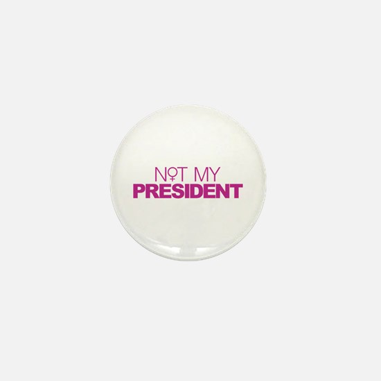 Not My President Women Mini Button