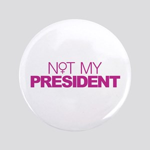 Not My President Women Button