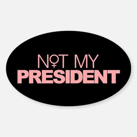Not My President Women Sticker (Oval)
