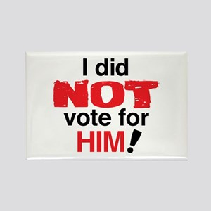 I Did Not Vote For Him! Magnets