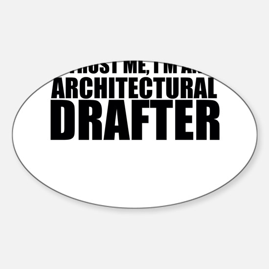 Trust Me, I'm An Architectural Drafter Decal