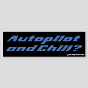 Autopilot And Chill Bumper Sticker