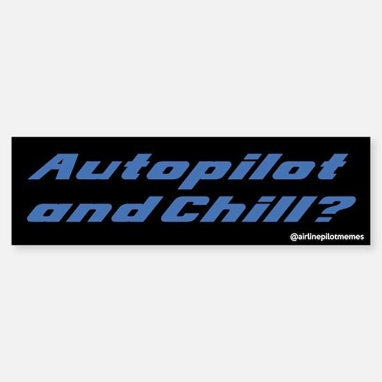 Autopilot And Chill Bumper Bumper Bumper Sticker