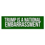 Trump Is A National Embarrassment Bumper Sticker