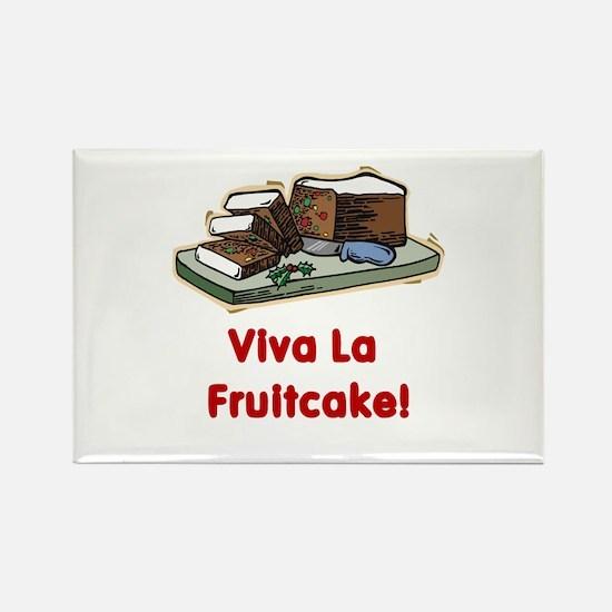 Viva la Fruitcake! Rectangle Magnet