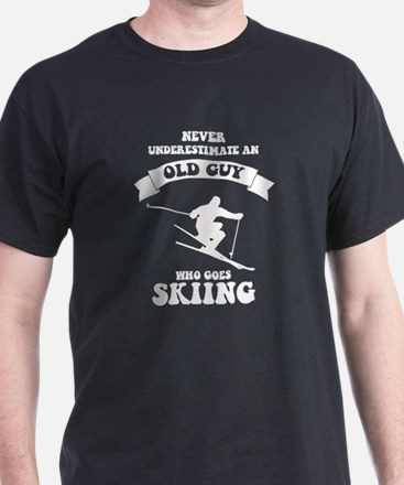 Never underestimate an old guy who goes sk T-Shirt