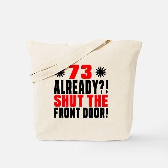 73 Already Shut The Front Door Tote Bag