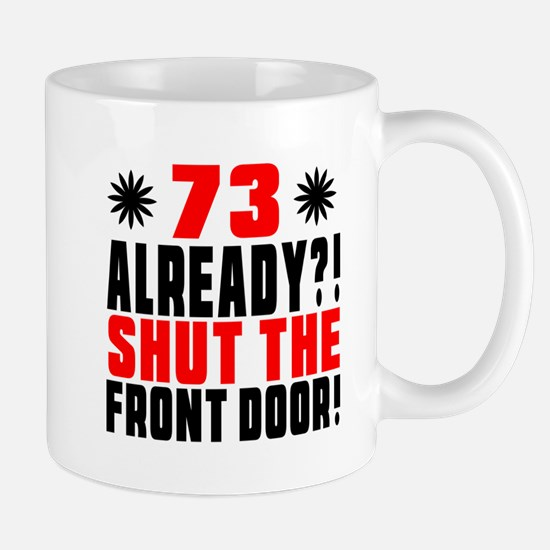 73 Already Shut The Front Door Mug