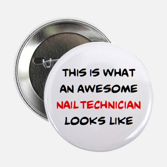 "awesome nail technician 2.25"" Button"