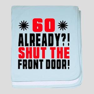 60 Already Shut The Front Door baby blanket
