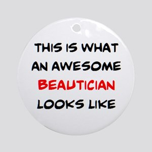 awesome beautician Round Ornament