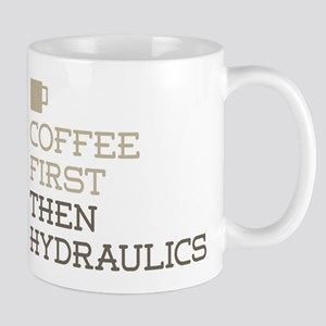 Coffee Then Hydraulics Mugs