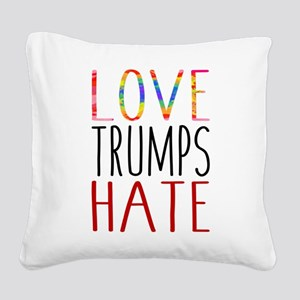 Love Trumps Hate Square Canvas Pillow