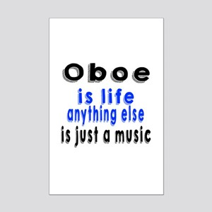 Oboe Is Life Anything Else Is Ju Mini Poster Print