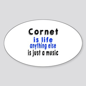 Cornet Is Life Anything Else Is Jus Sticker (Oval)