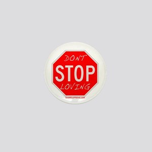 Don't Stop Loving Mini Button
