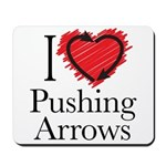 I Love Pushing Arrows Mousepad