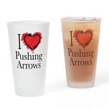 I Love Pushing Arrows Drinking Glass