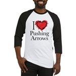 I Love Pushing Arrows Baseball Jersey